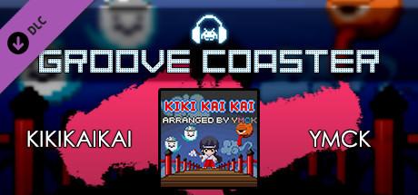 Groove Coaster - KIKIKAIKAI