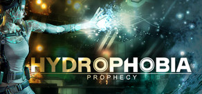 Hydrophobia: Prophecy cover art