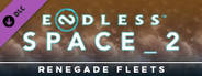 Endless Space® 2 - Renegade Fleets