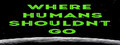 Where Humans Shouldn't Go-game
