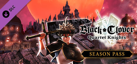 BLACK CLOVER: QUARTET KNIGHTS Season Pass
