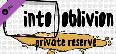 Into Oblivion - Private Reserve