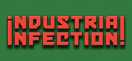 Industrial Infection!