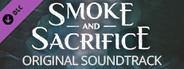 Smoke and Sacrifice Soundtrack