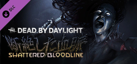 Dead by Daylight - Shattered Bloodline Chapter on Steam