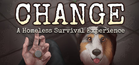 CHANGE: A Homeless Survival Experience v1.02 Free Download