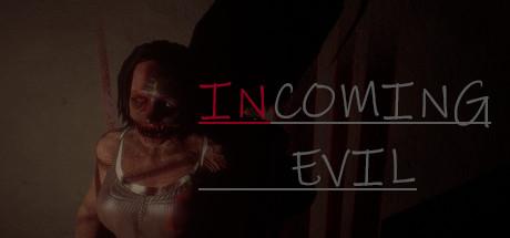 Teaser image for Incoming Evil