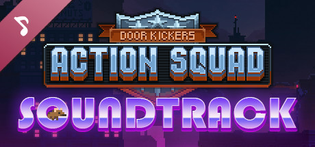 Door Kickers: Action Squad Soundtrack - SteamSpy - All the