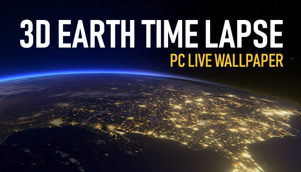 3d Earth Time Lapse Pc Live Wallpaper On Steam