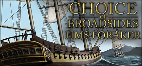 Choice of Broadsides: HMS Foraker