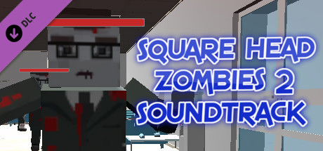 Square Head Zombies 2 - Soundtrack
