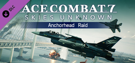ACE COMBAT™ 7: SKIES UNKNOWN – Anchorhead Raid