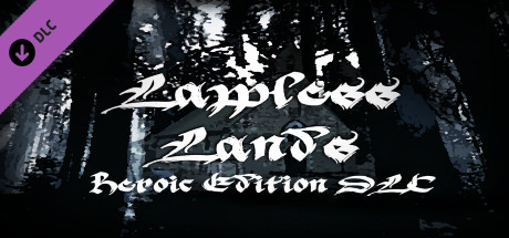 Lawless Lands Heroic Edition DLC