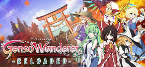 Touhou Genso Wanderer -Reloaded- / 不可思议的幻想乡TOD -RELOADED- / 不思議の幻想郷TOD -RELOADED-