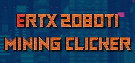 ERTX 2080TI Mining clicker