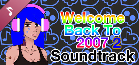 Welcome Back To 2007 2 - Soundtrack