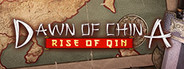 Dawn of China: Rise of Qin