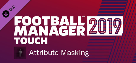 Football Manager 2019 Touch - Attribute Masking
