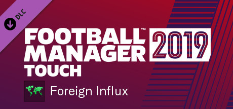 Football Manager 2019 Touch - Foreign Influx