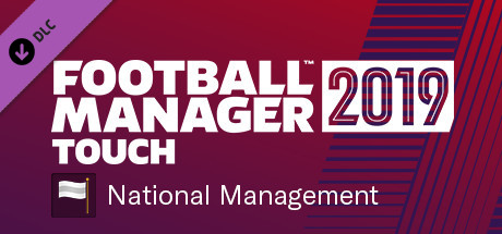 Football Manager 2019 Touch - National Management