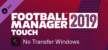 Football Manager 2019 Touch  - No Transfer Windows
