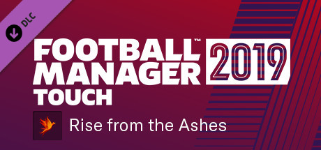 Football Manager 2019 Touch - Rise from the Ashes Challenge