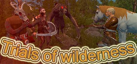 Trials of Wilderness
