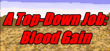 A Top-Down Job: Blood Gain