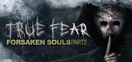 True Fear: Forsaken Souls Part 2 Header