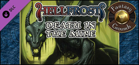 Fantasy Grounds - Hellfrost: Death in the Mire (Savage Worlds)