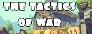 ♞ The Tactics of War ♞