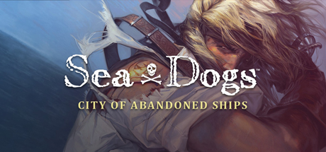 Sea Dogs: City of Abandoned Ships on Steam