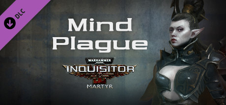 Warhammer 40,000: Inquisitor - Martyr - Mind Plague