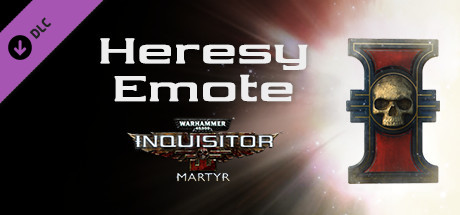 Warhammer 40,000: Inquisitor - Martyr - Heresy Emote