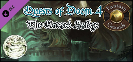 Fantasy Grounds - Quests of Doom 4: The Covered Bridge (5E)