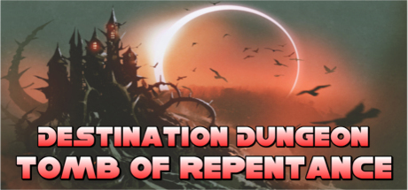 Destination Dungeon: Tomb of Repentance