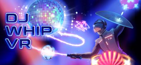 DJ Whip VR