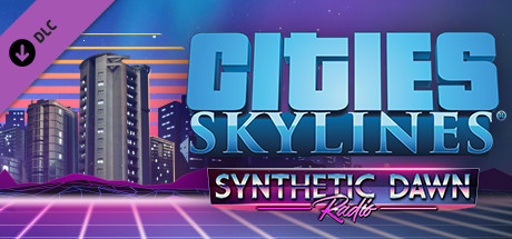 Teaser image for Cities: Skylines - Synthetic Dawn Radio