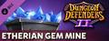 Dungeon Defenders II - Etherian Gem Mine-dlc