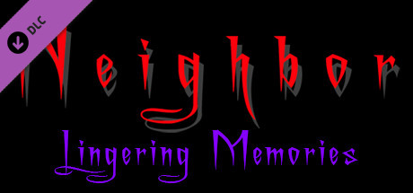 Neighbor - Lingering Memories Side-Story