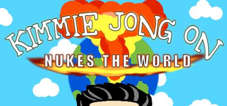 Kimmie Jong On Nukes the World