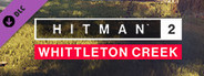 HITMAN™ 2 - Whittleton Creek