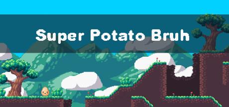 Super Potato Bruh