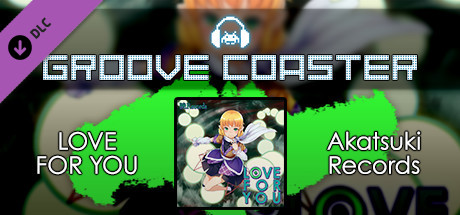 Groove Coaster - LOVE FOR YOU on Steam