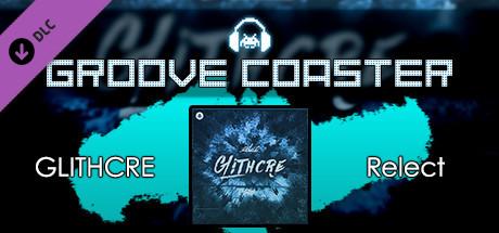 Groove Coaster - GLITHCRE