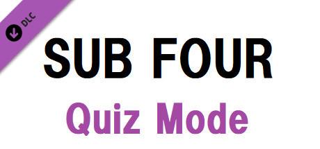 SUB FOUR -the uncle- Quiz Mode