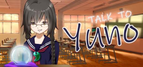 Talk to Yuno