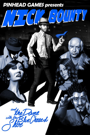 Nick Bounty and the Dame with the Blue Chewed Shoe poster image on Steam Backlog