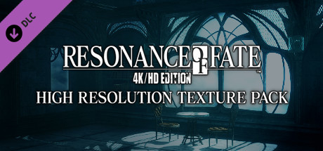 RESONANCE OF FATE™/END OF ETERNITY™ 4K/HD EDITION - HIGH RESOLUTION TEXTURE PACK