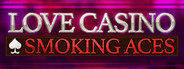 Love Casino: Smoking Aces
